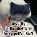 Juicy Fly, in The Unofficial Harry Potter Knits